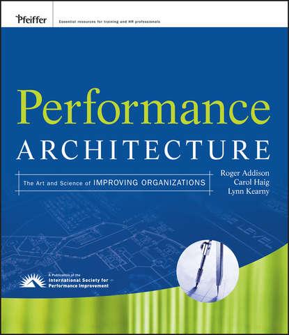 Фото - Roger Addison Performance Architecture william j rothwell performance consulting applying performance improvement in human resource development