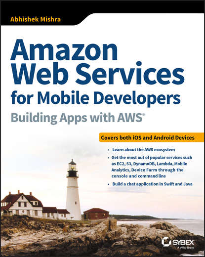 Группа авторов Amazon Web Services for Mobile Developers jamie mcquiggan mobile learning a handbook for developers educators and learners