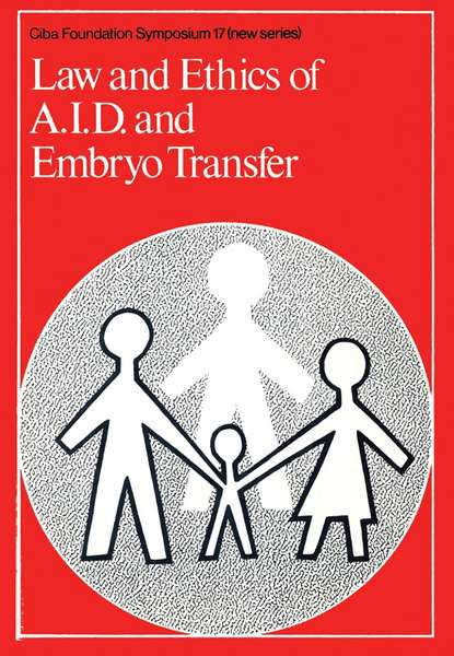 CIBA Foundation Symposium Law and Ethics of AID and Embryo Transfer ciba foundation symposium the physiological basis of starling s law of the heart