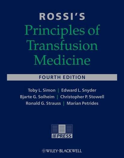 michael murphy f practical transfusion medicine Marian Petrides Rossi's Principles of Transfusion Medicine