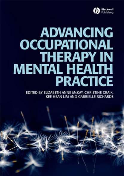 Elizabeth McKay Advancing Occupational Therapy in Mental Health Practice goodacre lynne rheumatology practice in occupational therapy promoting lifestyle management
