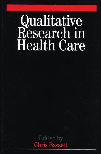 Группа авторов Qualitative Research in Health Care burris scott c public health law research theory and methods