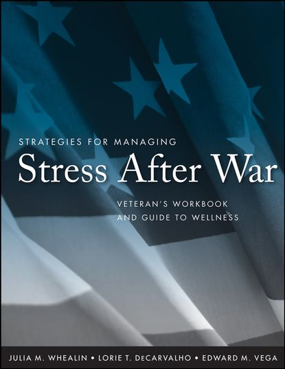 Julia Whealin M. Strategies for Managing Stress After War conceição simone c o managing online instructor workload strategies for finding balance and success