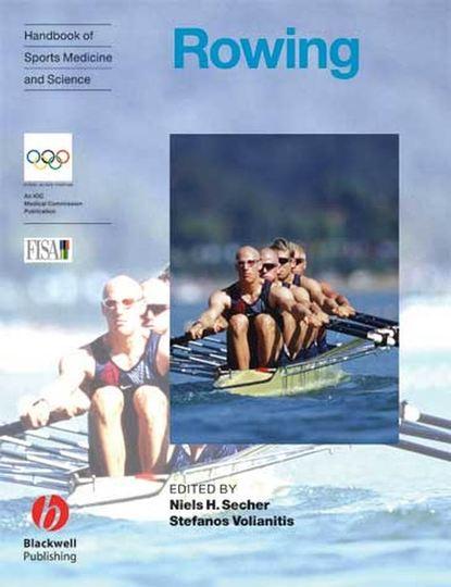 Niels Secher H. Handbook of Sports Medicine and Science, Rowing группа авторов handbook of sports medicine and science sport psychology