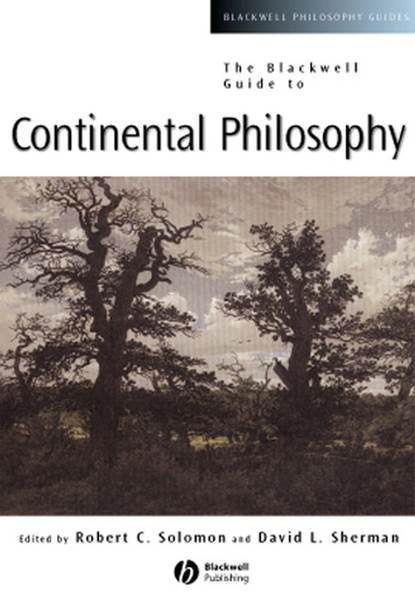 Robert Solomon The Blackwell Guide to Continental Philosophy недорого