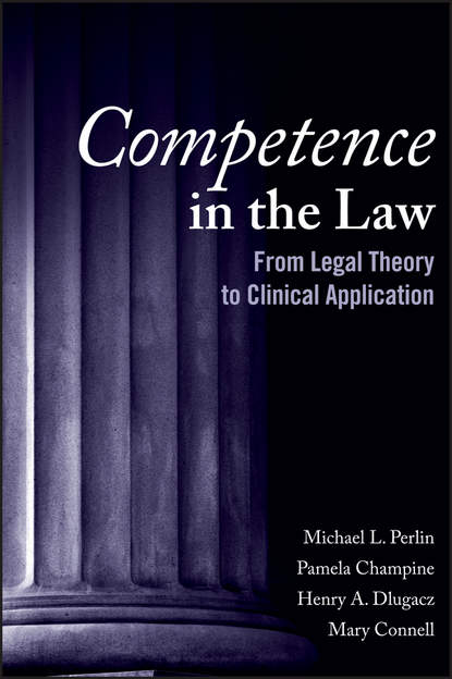 Mary Connell Competence in the Law alec buchanan psychiatric aspects of justification excuse and mitigation in anglo american criminal law
