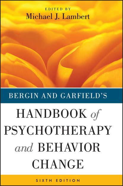 Bergin and Garfield's Handbook of Psychotherapy and Behavior Change