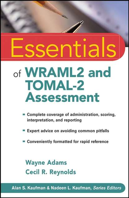 Wayne Adams Essentials of WRAML2 and TOMAL-2 Assessment cecil reynolds r essentials of assessment with brief intelligence tests