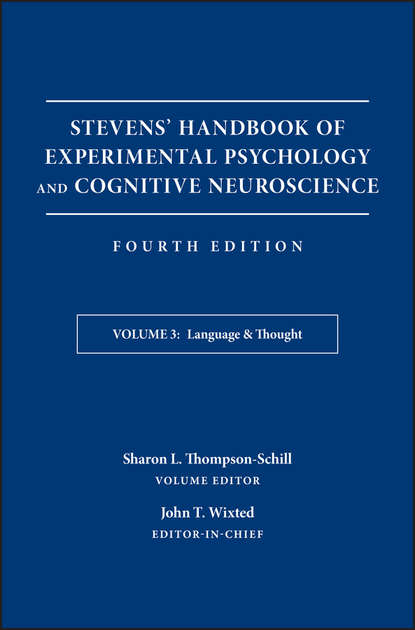 John Wixted T. Stevens' Handbook of Experimental Psychology and Cognitive Neuroscience, Language and Thought steven ricke c organic meat production and processing