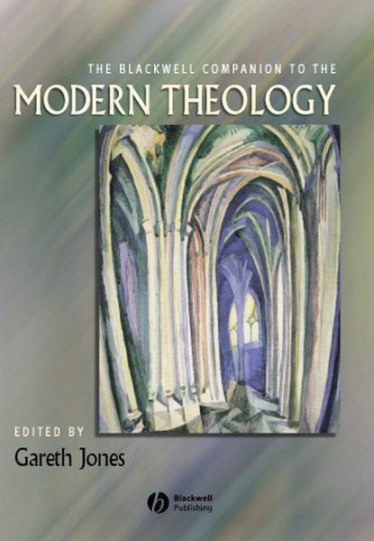 Группа авторов The Blackwell Companion to Modern Theology недорого