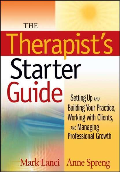 Mark Lanci The Therapist's Starter Guide mark lanci the therapist s starter guide