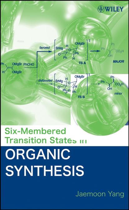Фото - Группа авторов Six-Membered Transition States in Organic Synthesis andrushko natalia stereoselective synthesis of drugs and natural products