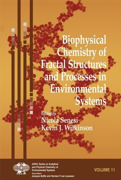 Фото - Nicola Senesi Biophysical Chemistry of Fractal Structures and Processes in Environmental Systems prof senesi nicola biophysico chemical processes involving natural nonliving organic matter in environmental systems