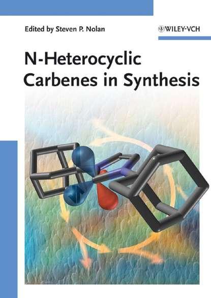 Фото - Группа авторов N-Heterocyclic Carbenes in Synthesis группа авторов organic synthesis