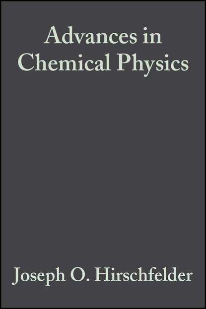 Группа авторов Advances in Chemical Physics, Volume 12 группа авторов advances in chemical physics volume 12