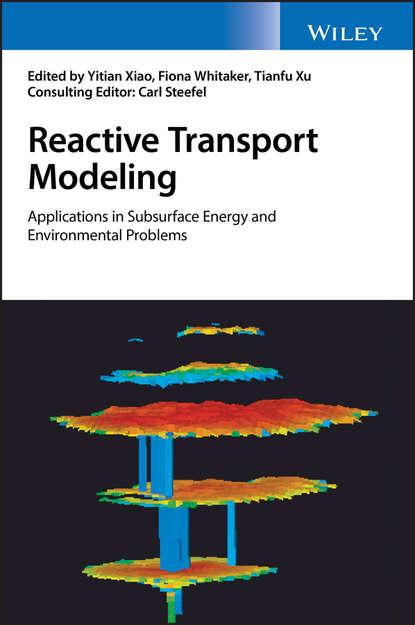 Yitian Xiao Reactive Transport Modeling christian hopmann reactive extrusion principles and applications