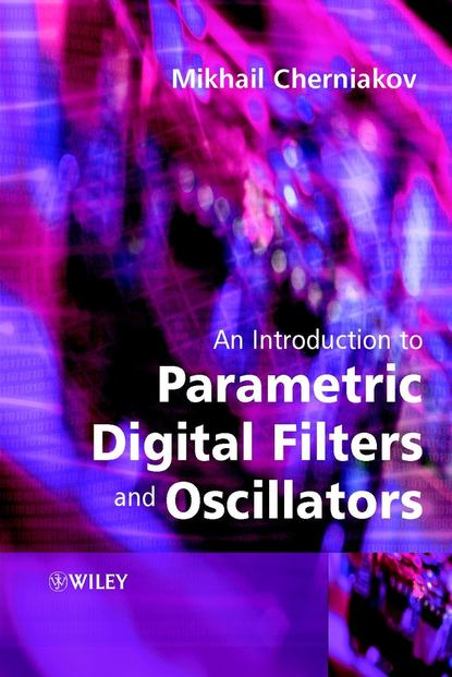 Фото - Группа авторов An Introduction to Parametric Digital Filters and Oscillators koch magaly computer processing of remotely sensed images an introduction