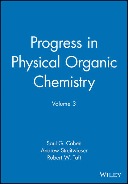 Andrew Streitwieser Progress in Physical Organic Chemistry, Volume 3 andrew streitwieser progress in physical organic chemistry volume 1