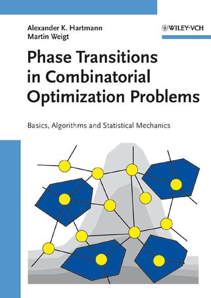 Martin Weigt Phase Transitions in Combinatorial Optimization Problems vangelis th paschos concepts of combinatorial optimization