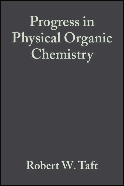Robert Taft W. Progress in Physical Organic Chemistry andrew streitwieser progress in physical organic chemistry volume 1