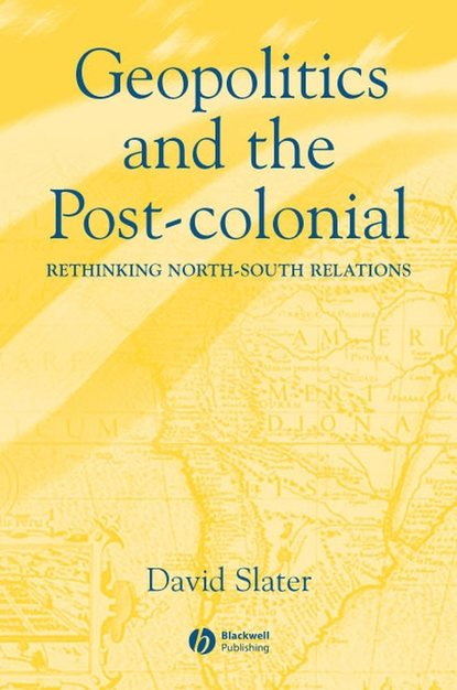David Slater Geopolitics and the Post-Colonial post colonial discourses in francisco sionil jose's rosales saga