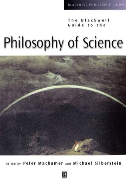 Peter Machamer The Blackwell Guide to the Philosophy of Science недорого