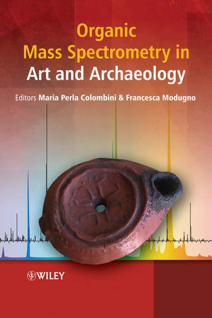 Francesca Modugno Organic Mass Spectrometry in Art and Archaeology francesca modugno organic mass spectrometry in art and archaeology