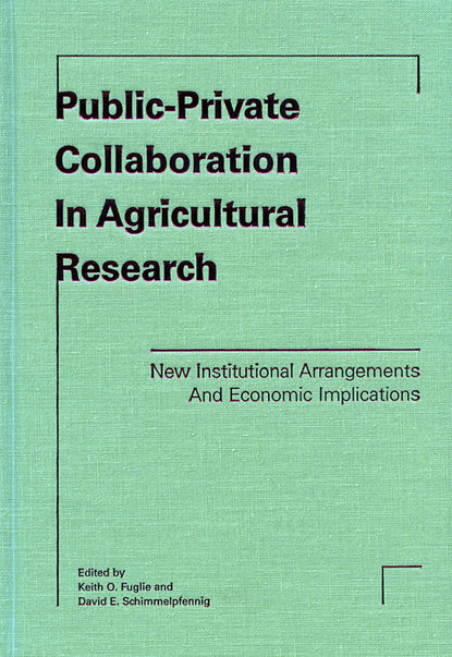 Keith Fuglie O. Public-Private Collaboration in Agricultural Research fan xuetong food irradiation research and technology
