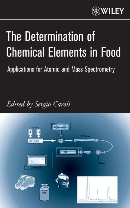 jian wang chemical analysis of antibiotic residues in food Sergio Caroli The Determination of Chemical Elements in Food
