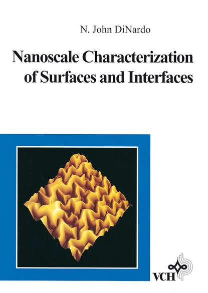 N. DiNardo John Nanoscale Characterization of Surfaces and Interfaces группа авторов nanoscale ferroelectrics and multiferroics