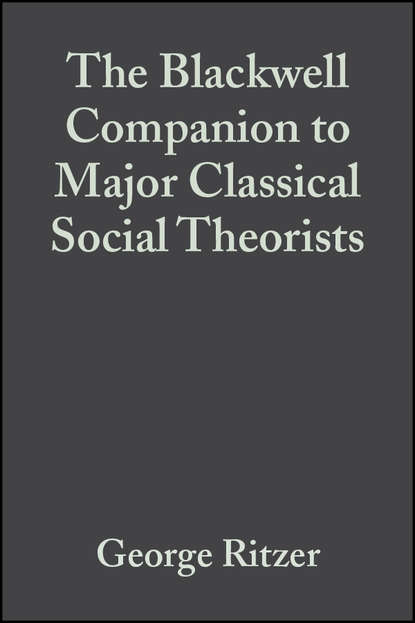 George Ritzer The Blackwell Companion to Major Classical Social Theorists paul pedersen b counseling for multiculturalism and social justice integration theory and application