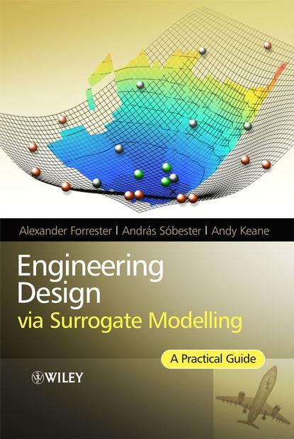 Alexander Forrester Engineering Design via Surrogate Modelling forrester alexander i j aircraft aerodynamic design geometry and optimization