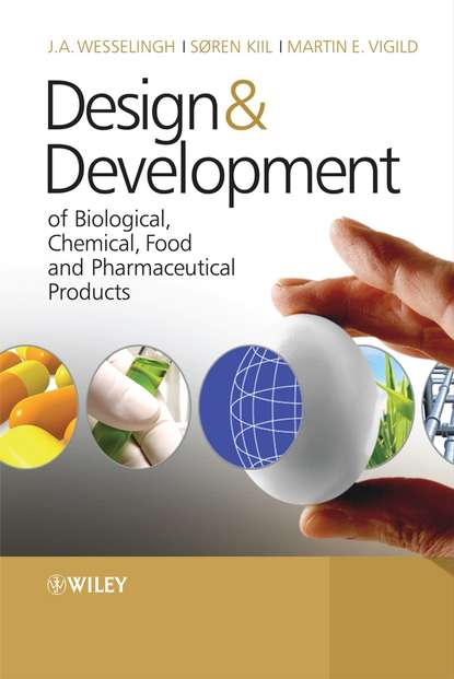 Soren Kiil Design & Development of Biological, Chemical, Food and Pharmaceutical Products david j am ende chemical engineering in the pharmaceutical industry r