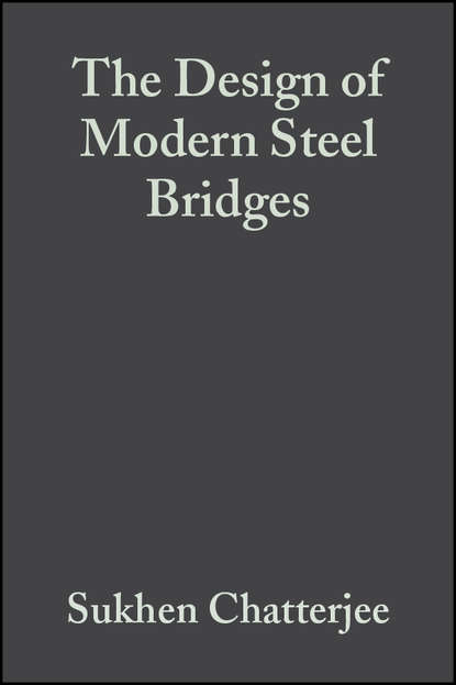 Sukhen Chatterjee The Design of Modern Steel Bridges don parker building bridges