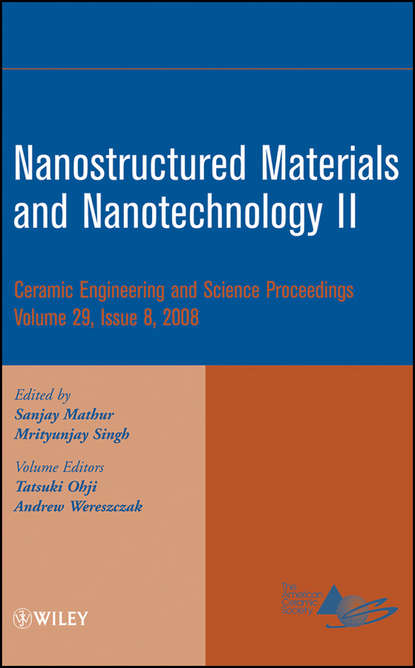 Andrew Wereszczak Nanostructured Materials and Nanotechnology II sanjay mathur nanostructured materials and nanotechnology vii