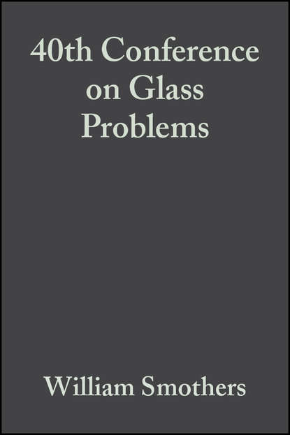 William Smothers J. 40th Conference on Glass Problems william smothers j refractories