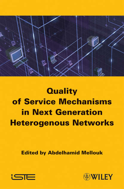 Фото - Abdelhamid Mellouk End-to-End Quality of Service Mechanisms in Next Generation Heterogeneous Networks joydeep acharya heterogeneous networks in lte advanced