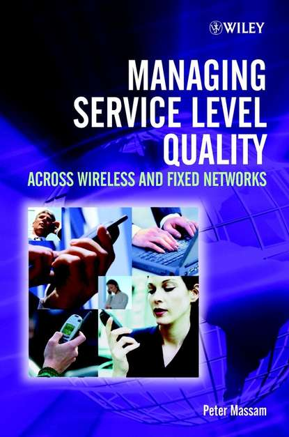 Peter Massam Managing Service Level Quality grzegorz iwacz multimedia broadcasting and multicasting in mobile networks