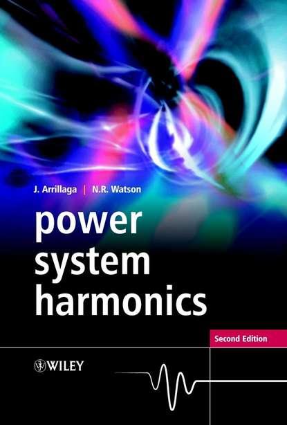 Jos Arrillaga Power System Harmonics ebrahim vaahedi practical power system operation