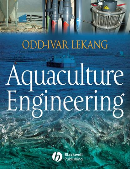 Odd-Ivar Lekang Aquaculture Engineering mcnevin aaron aquaculture resource use and the environment