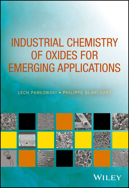 Фото - Lech Pawlowski Industrial Chemistry of Oxides for Emerging Applications jay siegel forensic chemistry fundamentals and applications