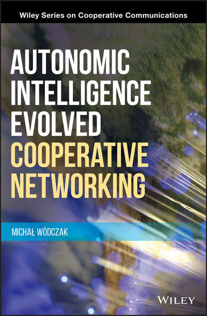 networking Michal Wodczak Autonomic Intelligence Evolved Cooperative Networking