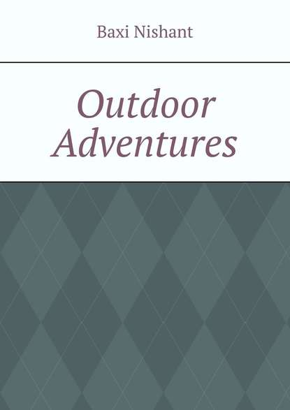 Baxi Nishant Outdoor Adventures baxi nishant sitemaps