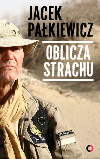 Jacek Pałkiewicz Oblicza strachu недорого