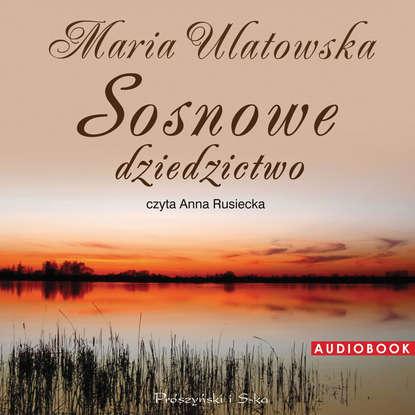 Maria Ulatowska Sosnowe dziedzictwo maria ulatowska domek nad morzem