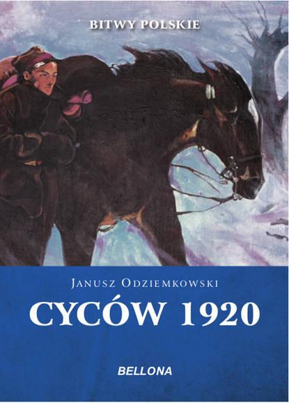 Janusz Odziemkowski Cyców 1920 janusz odziemkowski piechota polska w wojnie z rosją bolszewicką w latach 1919 1920
