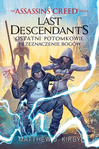 Фото - Matthew J. Kirby Assassin's Creed: Last Descendants. Ostatni potomkowie. Przeznaczenie bogów matthew j marohl unexpected new life