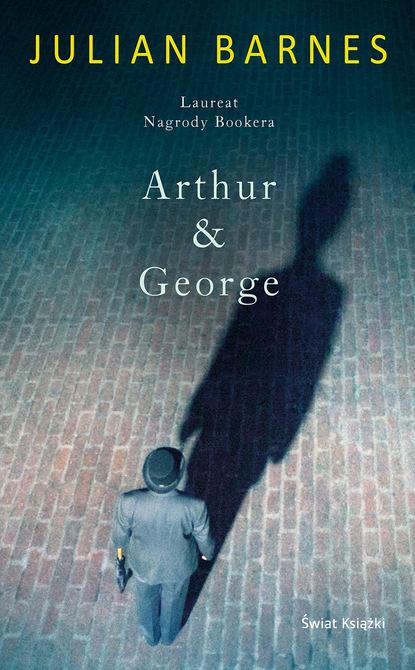Julian Barnes Arthur & George arthur t pierson george muller of bristol