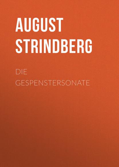 August Strindberg Die Gespenstersonate august strindberg röda rummet