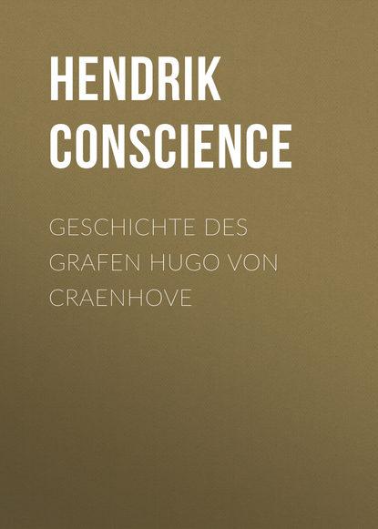 Hendrik Conscience Geschichte des Grafen Hugo von Craenhove jacob von falke geschichte des furstlichen hauses lichtenstein